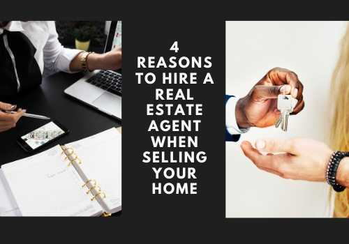 4 Reasons to Hire a Real Estate Agent When Selling...
